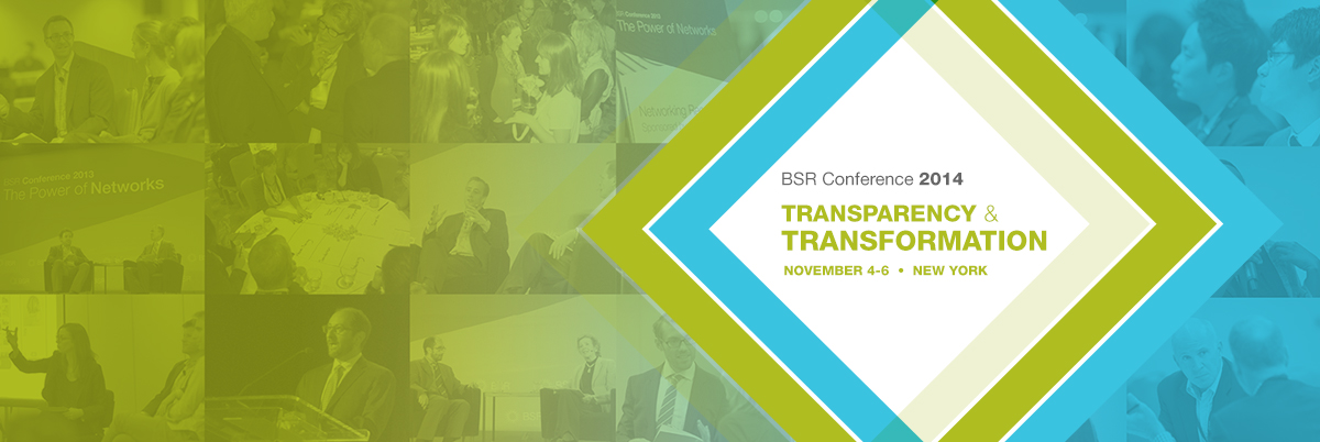 BSR Conference 2014: Transparency & Transformation, November 4-6, New York
